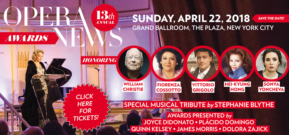 Honoring William Christie, Fiorenza Cossotto, Vittorio Grigolo, Hei-Kyung Hong, Sonya Yoncheva. Special musical tribute by Stephanie Blythe. Awards presented by Joyce DiDonato, Plácido Domingo, Quinn Kelsey, James Morris, Dolorz Zajick.